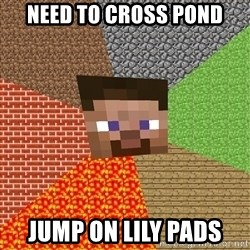 Minecraft Guy - need to cross pond jump on lily pads