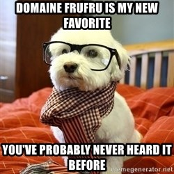 hipster dog - Domaine FruFru is my new favorite you've probably never heard it before