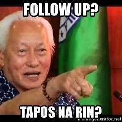 Mayor Lim Meme - FOLLOW UP? TAPOS NA RIN?
