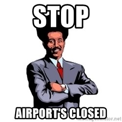 Pool's closed - STOP Airport's closed