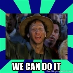 You can do it! - we can do it