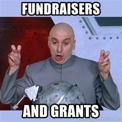 Dr Evil meme - Fundraisers And grants