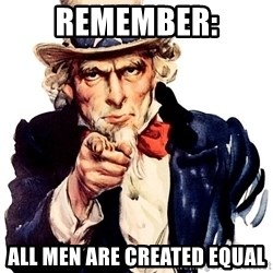 Uncle Sam Point - Remember: All men are created equal