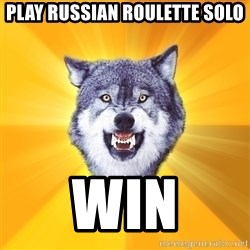 Courage Wolf - Play Russian roulette solo Win