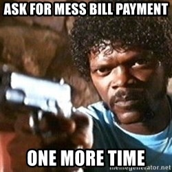 Pulp Fiction - Ask for MESS BILL PAYMENT ONE MORE TIME