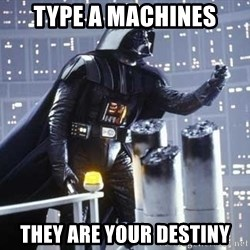 Darth Vader Shaking Fist - Type a machines They are your destiny