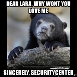 sad bear - dear lara, why wont you love me sincerely, Securitycenter
