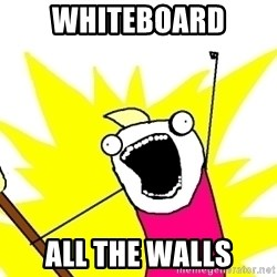 X ALL THE THINGS - Whiteboard All the walls
