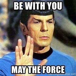 Spock - Be with you May the force