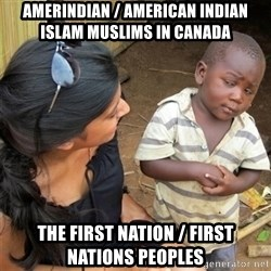 So You're Telling me - Amerindian / American Indian Islam Muslims in Canada The First Nation / First Nations Peoples