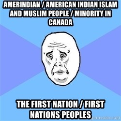 Okay Guy - Amerindian / American Indian Islam and Muslim People / Minority in Canada The First Nation / First Nations Peoples