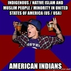Sunny Student - Indigenous / Native Islam and Muslim People / Minority in United States of America (US / USA) American Indians