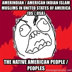 Rage FU - Amerindian / American Indian Islam Muslims in United States of America (US / USA) The Native American People / Peoples
