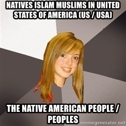 Musically Oblivious 8th Grader - Natives Islam Muslims in United States of America (US / USA) The Native American People / Peoples