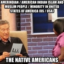 Maury Lie Detector - Amerindian / American Indian Islam and Muslim People / Minority in United States of America (US / USA) The Native Americans