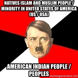 Advice Hitler - Natives Islam and Muslim People / Minority in United States of America (US / USA) American Indian People / Peoples