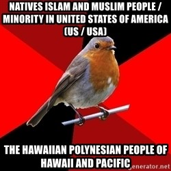 Retail Robin - Natives Islam and Muslim People / Minority in United States of America (US / USA) The Hawaiian Polynesian People of Hawaii and Pacific