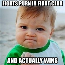 Victory Baby - Fights purn in fight club And ACTUALLY wins