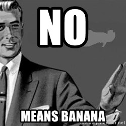 Correction Man  - No  Means banana