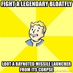 Fallout 3 - FIght a legEndary Bloatfly Loot a baynoted missile launcher from its corpse