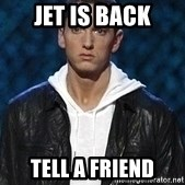 Eminem - jet is back tell a friend