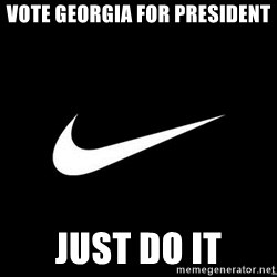 Nike swoosh - VOTE GEORGIA FOR PRESIDENT JUST DO IT