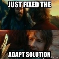 Never Have I Been So Wrong - just fixed the  adapt solution