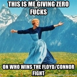 Sound Of Music Lady - This is me giving zero fucks On who winS the Floyd/Connor fight