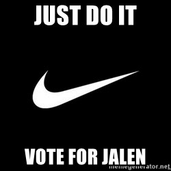 Nike swoosh - Just do it Vote for jalen