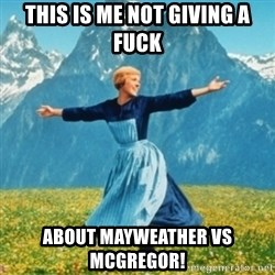 Sound Of Music Lady - This is me not giving a fUck About mayweAther vs mcgRegOr!