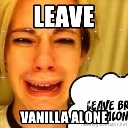 leave britney alone - LEAVE VANILLA ALONE