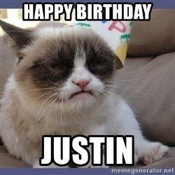 Birthday Grumpy Cat - Happy birthday  justin