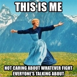 Sound Of Music Lady - This is me Not caring About whatever fight everyone's talking abOut
