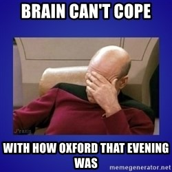 Picard facepalm  - Brain can't cope With how oxford that evening was
