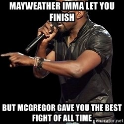 Kanye West - Mayweather Imma let you finish But McGregor gave you the best fight of all time