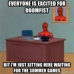 and im just sitting here masterbating - Everyone is excited for doomfist Bit i'm just sitting here waiting for the summer gAmes