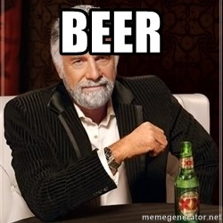 The Most Interesting Man In The World - beer