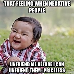 Evil smile child - That feeling when negative people Unfriend me before i can uNfriend Them...PriceLess