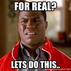 Kevin hart too - For real? Lets do thIs..