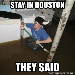 X they said,X they said - STAY in Houston  THEY said