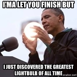 Wizard Obama - i'ma let you finish but  i just discovered the greatest lightbulb of all time