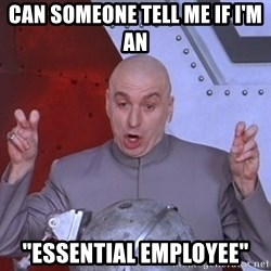 """Dr. Evil Air Quotes - can someone tell me if i'm an  """"essential employee"""""""