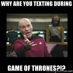 Patrick Stewart 101 - Why are you texting during Game of thrones?!?