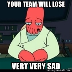 Sad Zoidberg - Your Team Will Lose Very Very Sad