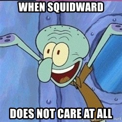 calamardo me vale - when squidward does not care at all
