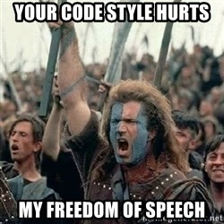 Brave Heart Freedom - Your code style hurts my freedom of speech