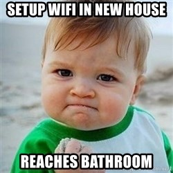 Victory Baby - Setup wifi in new house reaches bathroom