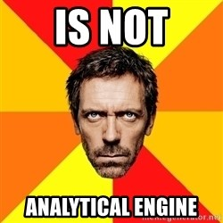 Diagnostic House - Is not analytical engine