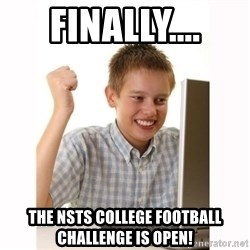 Computer kid - FINALLY.... The NSTS College Football Challenge is open!