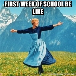 Sound Of Music Lady - First week of school be like